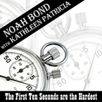 The First Ten Seconds Are The Hardest - Noah Bond song