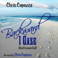 Backwards I Gaze (Instrumental) by Chris Capozza